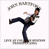 Live At College Station Pennsylvania by John Hartford