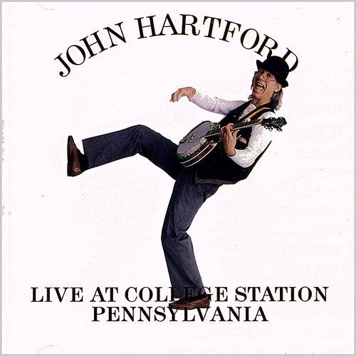 Live At College Station Pennsylvania by John Hartford