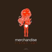 Listen Up! by Merchandise