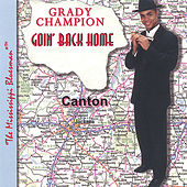 Goin' Back Home by Grady Champion