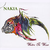 Water to Wine by Nakia