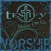 Shine On Us by Testify