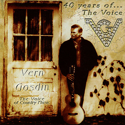 40 Years of the Voice, Vol. 1 by Vern Gosdin