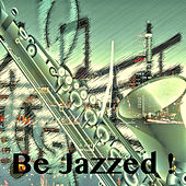 Be Jazzed ! by Various Artists