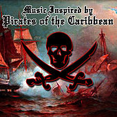 Music Inspired By Pirates Of The Carribean by Pirates Of The Caribbean Tribute