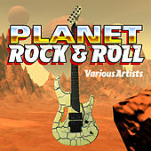 Planet Rock & Roll by Various Artists
