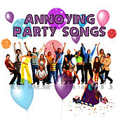 Annoying Party Songs by Pop Feast