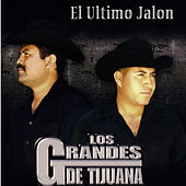 El Ultimo Jalon by Los Grandes De Tijuana