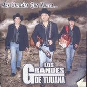Mas Grandes Que Nunca… by Los Grandes De Tijuana