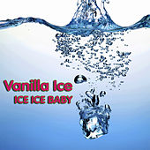 Ice Ice Baby (Re-Recorded Version) by Vanilla Ice