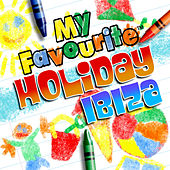 My Favourite Holiday Ibiza by Various Artists