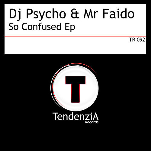 So Confused Ep by Dj Psycho