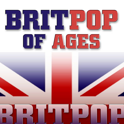 Brit Pop Of Ages by Various Artists