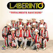 Totalmente Ranchero by Laberinto