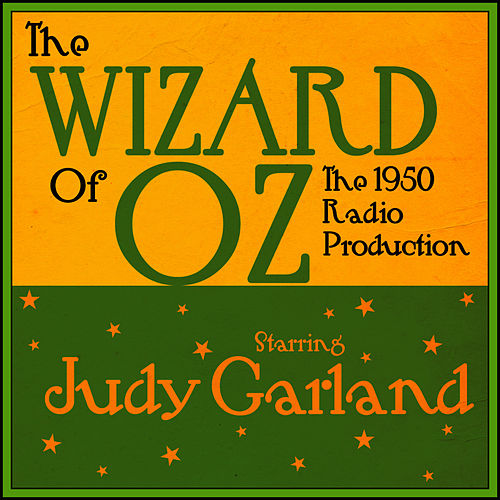 The Wizard Of Oz  - The 1950 Radio Production by Judy Garland