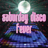 Saturday Disco Fever by Various Artists