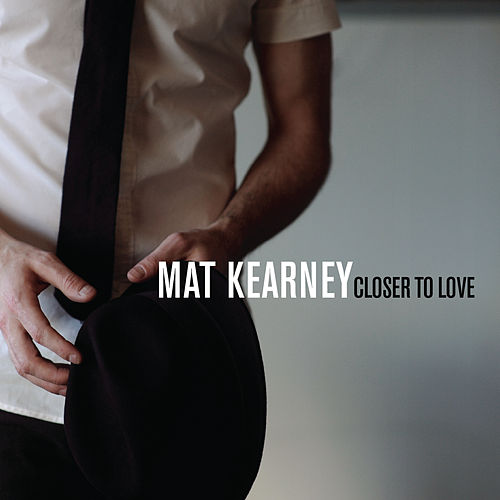 Closer To Love by Mat Kearney