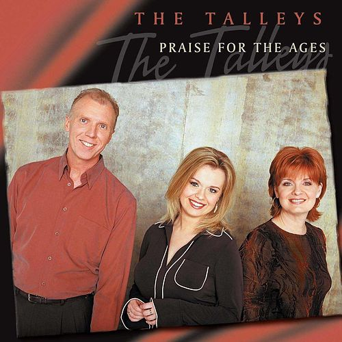 Praise For The Ages by The Talley Trio