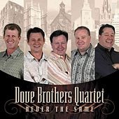 Never The Same by The Dove Brothers