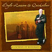 A School Of Bluegrass by Doyle Lawson