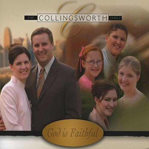 God Is Faithful by The Collingsworth Family