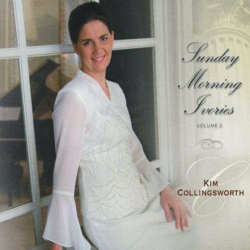 Sunday Morning Ivories Vol. 2 by Kim Collingsworth