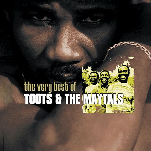 The Very Best Of Toots & The Maytals by Toots and the Maytals