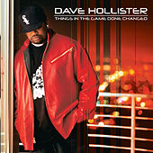 Things In The Game Done Changed by Dave Hollister