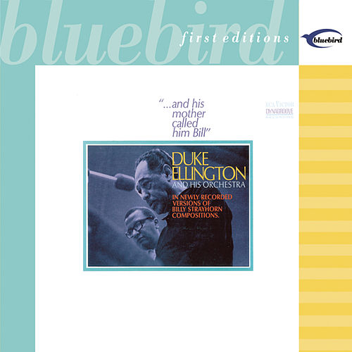 ... and His Mother Called Him Bill [US Bonus Tracks] by Duke Ellington