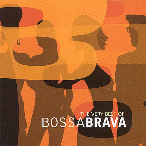 The Very Best Of Bossa Brava by Various Artists