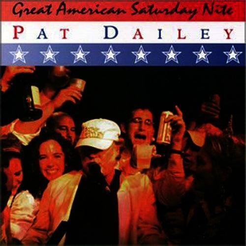 Great American Saturday Nite by Pat Dailey