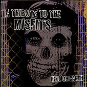 Hell On Earth: A Tribute To The Misfits by Various Artists