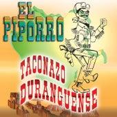 Taconazo Duranguense by El Piporro