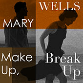 Make Up, Break Up by Mary Wells