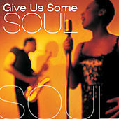Give Us Some Soul von Various Artists
