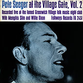 Pete Seeger at the Village Gate with Memphis Slim and Willie Dixon - Volume Two by Pete Seeger