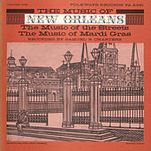 Music of New Orleans, Vol. 1: Music of the Streets: Music of Mardi Gras by Various Artists