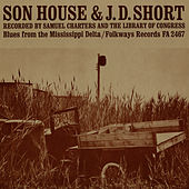 J.D. Short and Son House: Blues from the Mississippi Delta by Various Artists