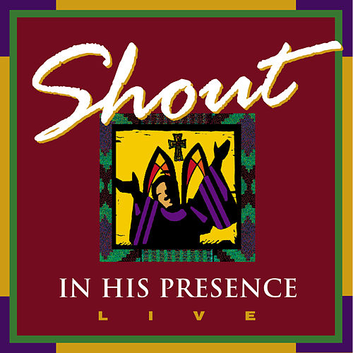 Shout In His Presence by Various Artists