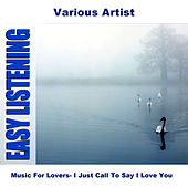 Music For Lovers- I Just Call To Say I Love You by Various Artists