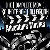 Vol. 4 : Adventure Movies by The Complete Movie Soundtrack Collection