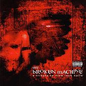 The Broken Machine: A Tribute To Nine Inch Nails by Various Artists