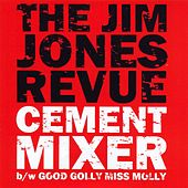 Cement Mixer by The Jim Jones Revue