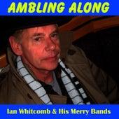 Ambling Along by Ian Whitcomb