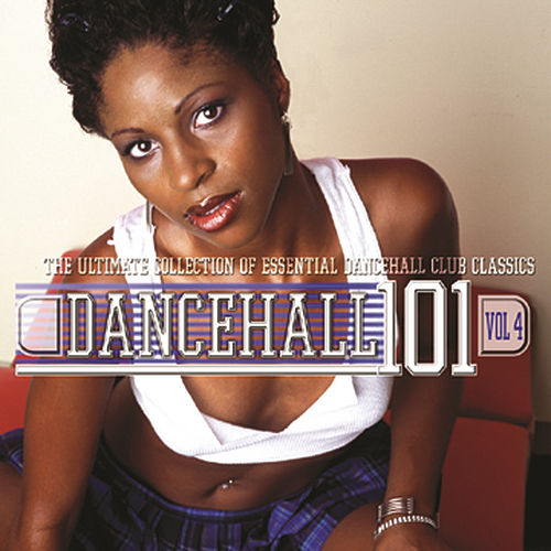 Dancehall 101 - Vol. 4 by Various Artists