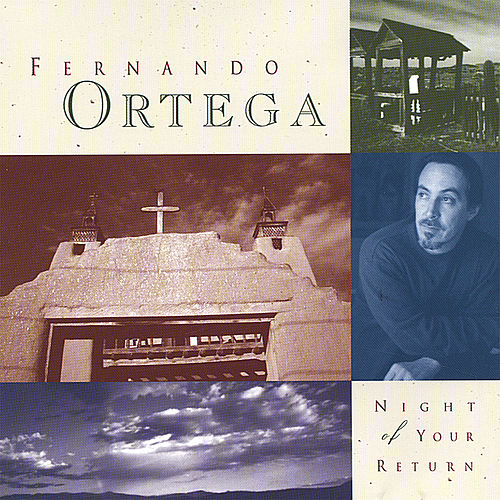 Night Of Your Return by Fernando Ortega