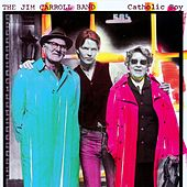 Catholic Boy by Jim Carroll