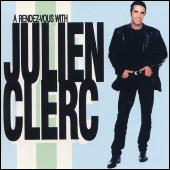 A Rendez-Vous With Julien Clerc by Julien Clerc