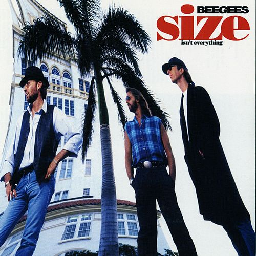 Size Isn't Everything by Bee Gees