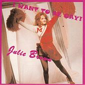 I Wanna Be Gay by Julie Brown